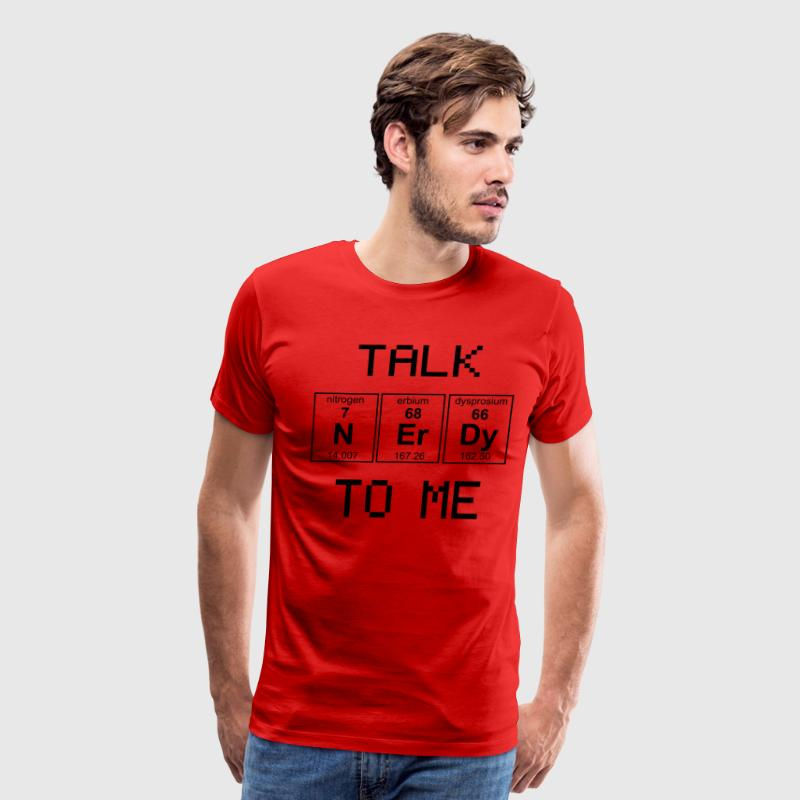 Talk Nerdy To Me - Periodic Table Elements T-Shirts - Men's Premium T-Shirt
