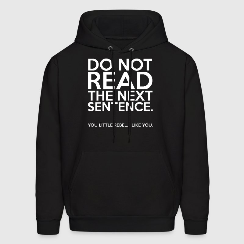 DO NOT READ THE NEXT SENTENCE - Men's Hoodie