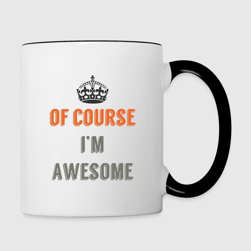 Contrast Coffee Mug Of Course I'm Awesome - Contrast Coffee Mug