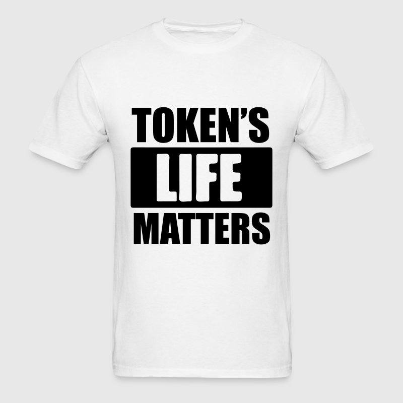 TOKENS LIFE MATTERS T-Shirts - Men's T-Shirt