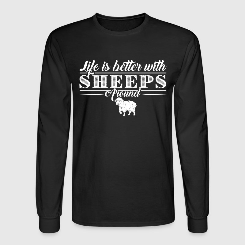 Life Is Better With Sheep - Men's Long Sleeve T-Shirt
