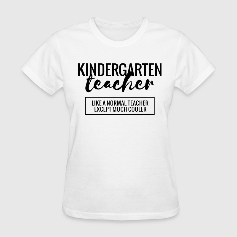 Cool Kindergarten Teacher T-Shirts - Women's T-Shirt