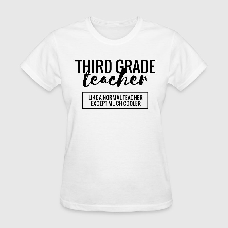 Cool 3rd Grade Teacher T-Shirts - Women's T-Shirt