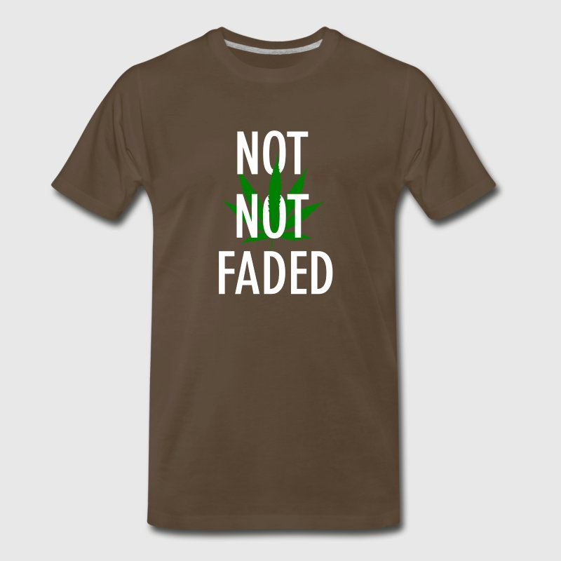 Not Not Faded Funny Smoke Weed Marijuana T-Shirts - Men's Premium T-Shirt
