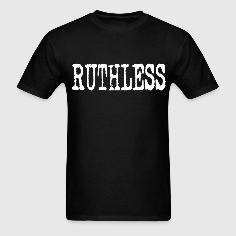RUTHLESS T-Shirts - Men's T-Shirt