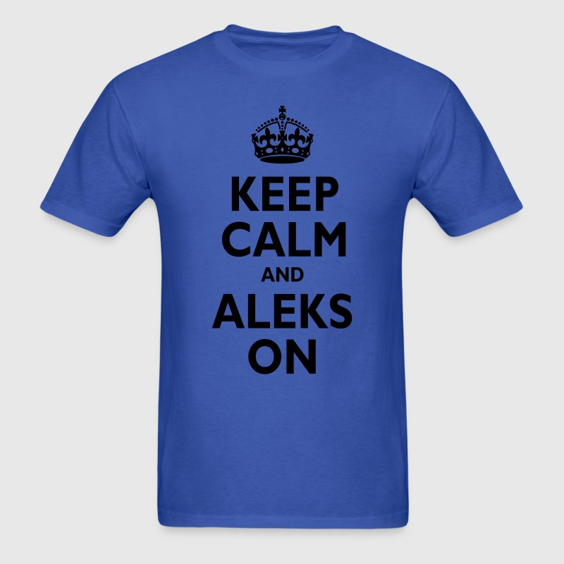 Keep Calm & ALEKS T-Shirts - Men's T-Shirt