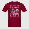 Only the best Dads Get Promoted to Grandpa - Men's T-Shirt