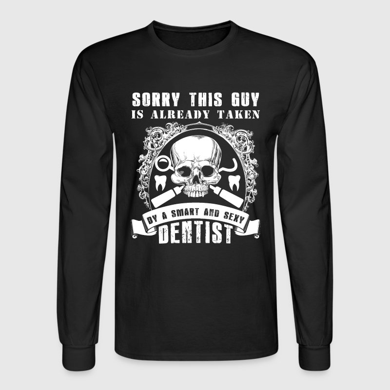 Taken By Sexy Dentist Tee - Men's Long Sleeve T-Shirt