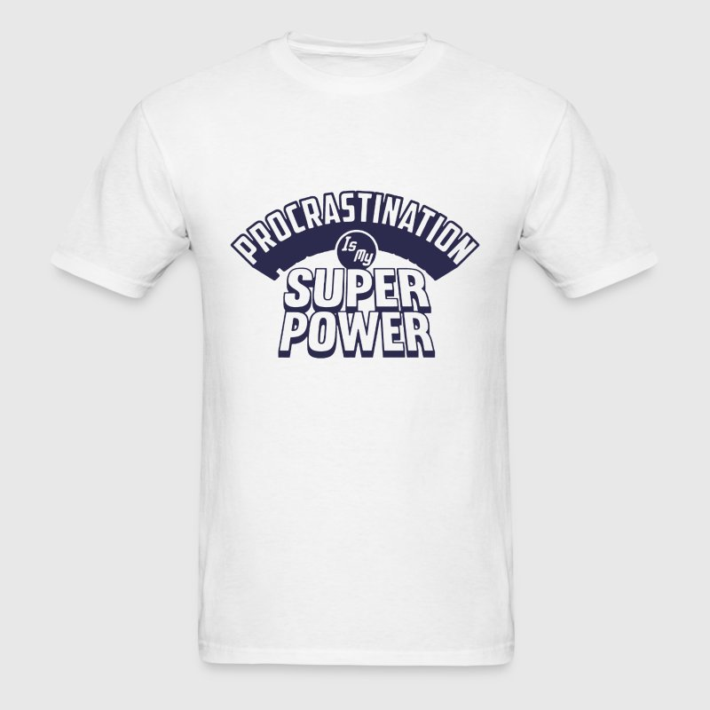 Procrastination Is My Superpower - Men's T-Shirt