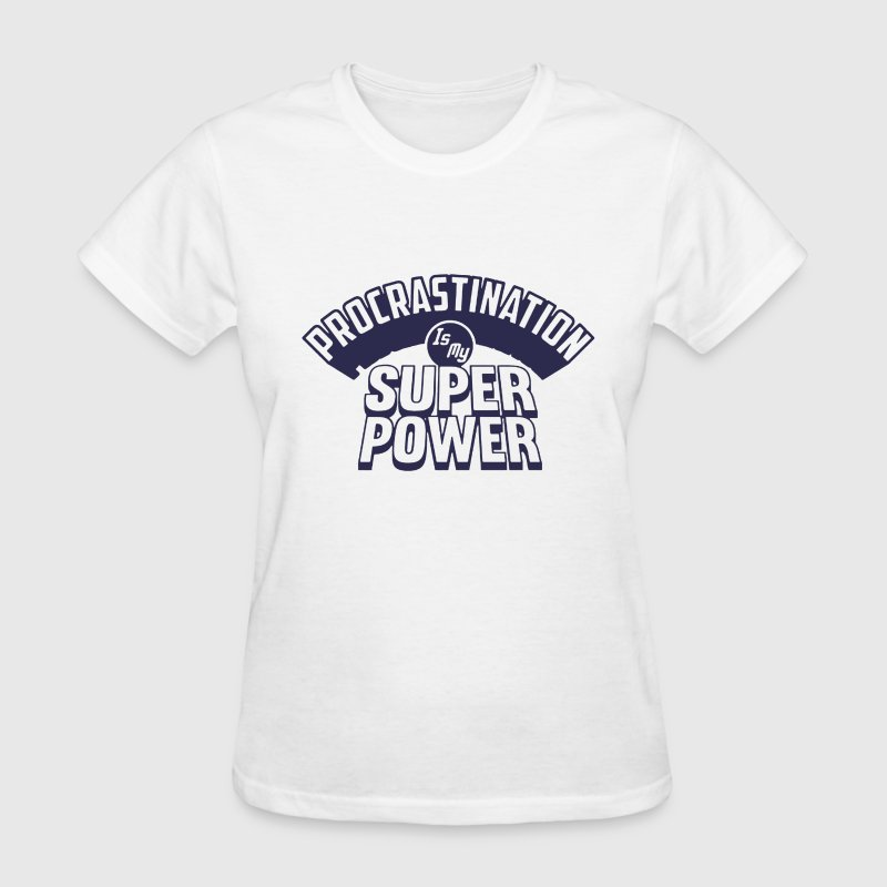 Procrastination Is My Superpower - Women's T-Shirt