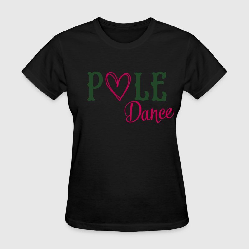 I love pole dance T-Shirts - Women's T-Shirt