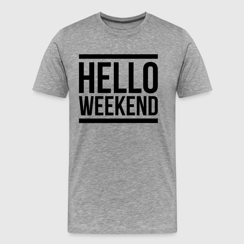 HELLO WEEKEND T-Shirts - Men's Premium T-Shirt