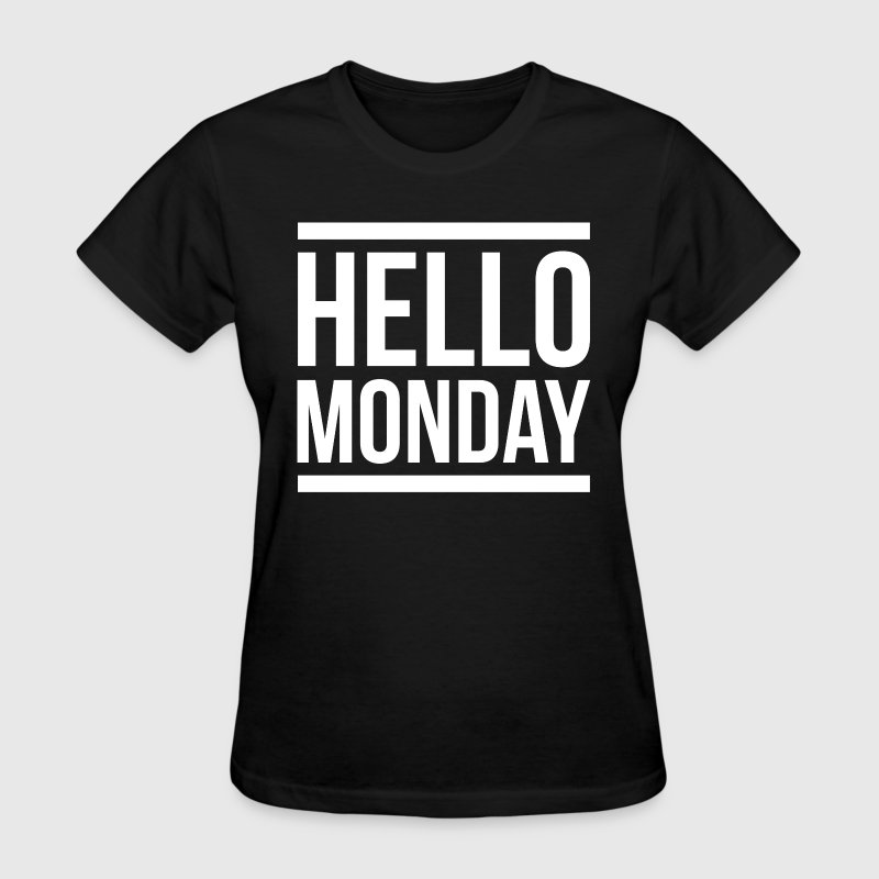 HELLO MONDAY T-Shirts - Women's T-Shirt