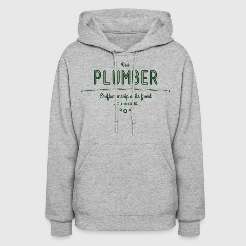 best plumber - craftsmanship at its finest Hoodies - Women's Hoodie