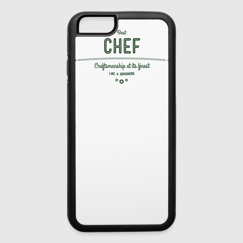 best chef - craftsmanship at its finest Phone & Tablet Cases - iPhone 6/6s Rubber Case