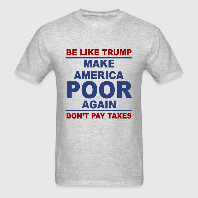 Anti-Trump t-shirt - make America poor again - Men's T-Shirt