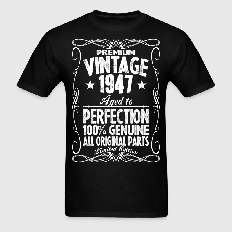 Premium Vintage 1947 Aged To Perfection 100%  T-Shirts - Men's T-Shirt
