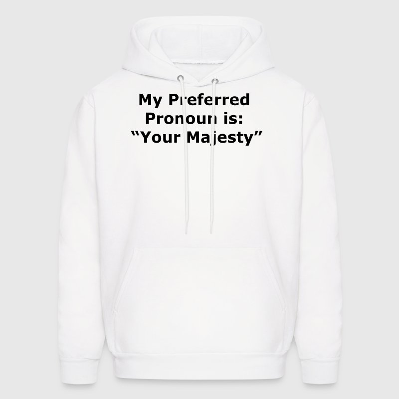 Your Majesty Hoodies - Men's Hoodie