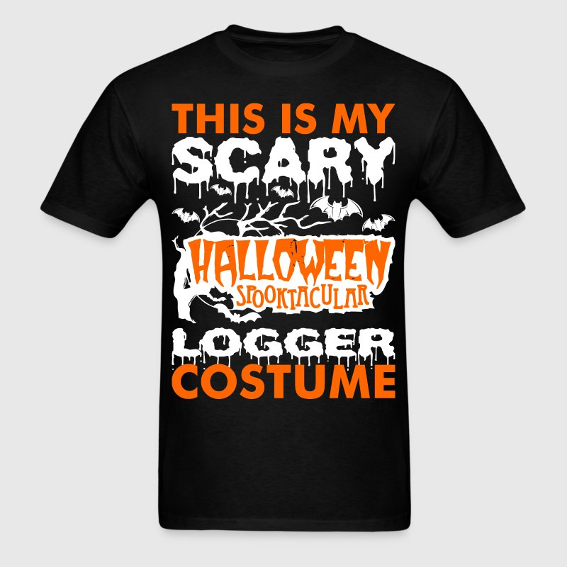 My Scary Halloween Spooktacular Logger Costume T s T-Shirts - Men's T-Shirt