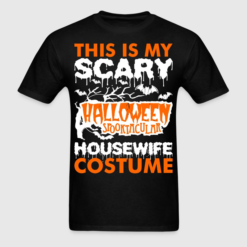 My Scary Halloween Spooktacular Housewife Costume  T-Shirts - Men's T-Shirt