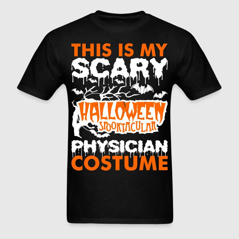 My Scary Halloween Spooktacular Physician Costume  T-Shirts - Men's T-Shirt