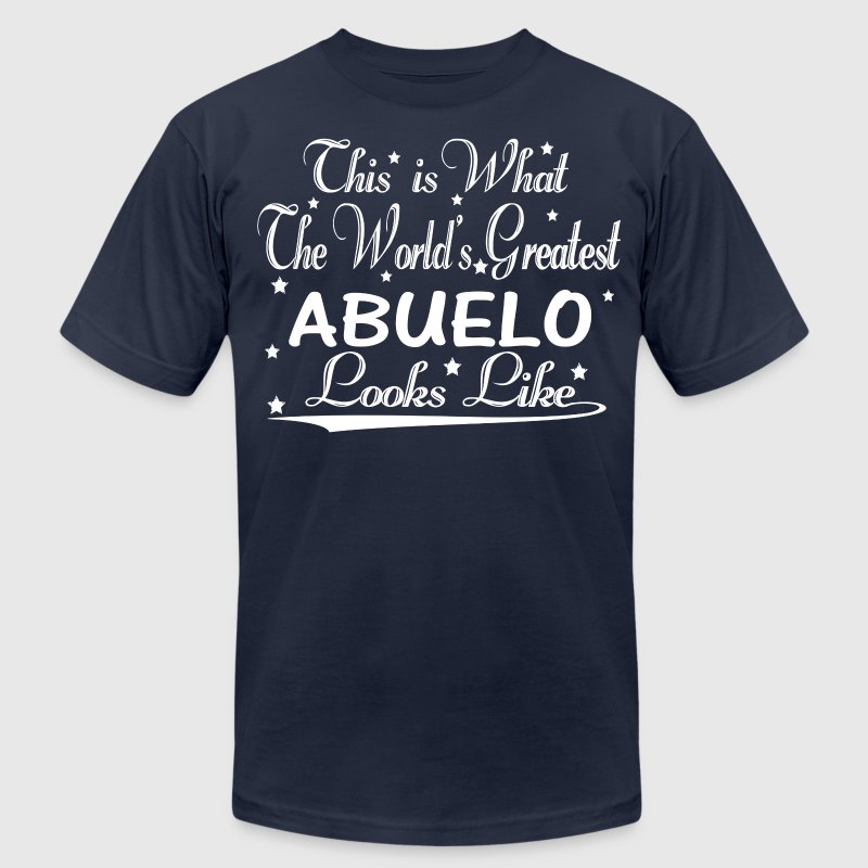 World's Greatest Abuelo... T-Shirts - Men's T-Shirt by American Apparel