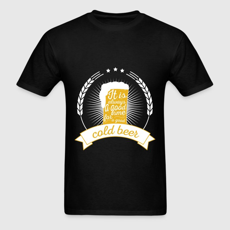 It is always a good time for a good cold beer - Men's T-Shirt