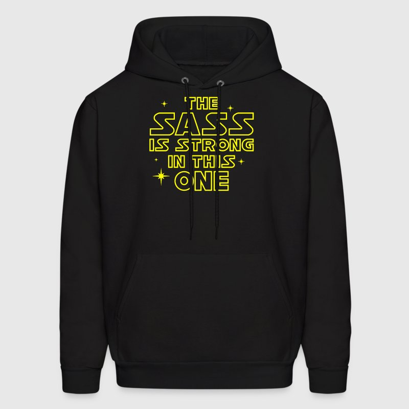The Sass is Strong in This One - Men's Hoodie