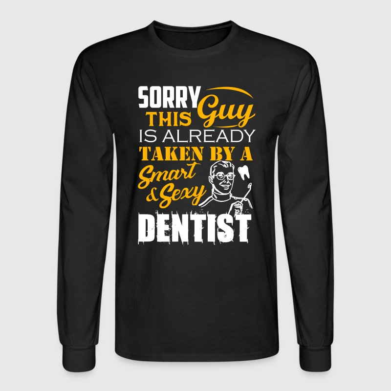 Taken By Sexy Dentist - Men's Long Sleeve T-Shirt