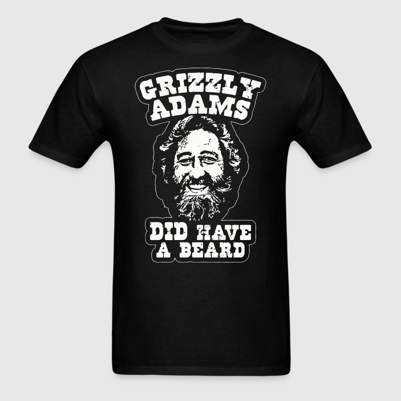 Grizzly Adams Did Have A Beard - Men's T-Shirt