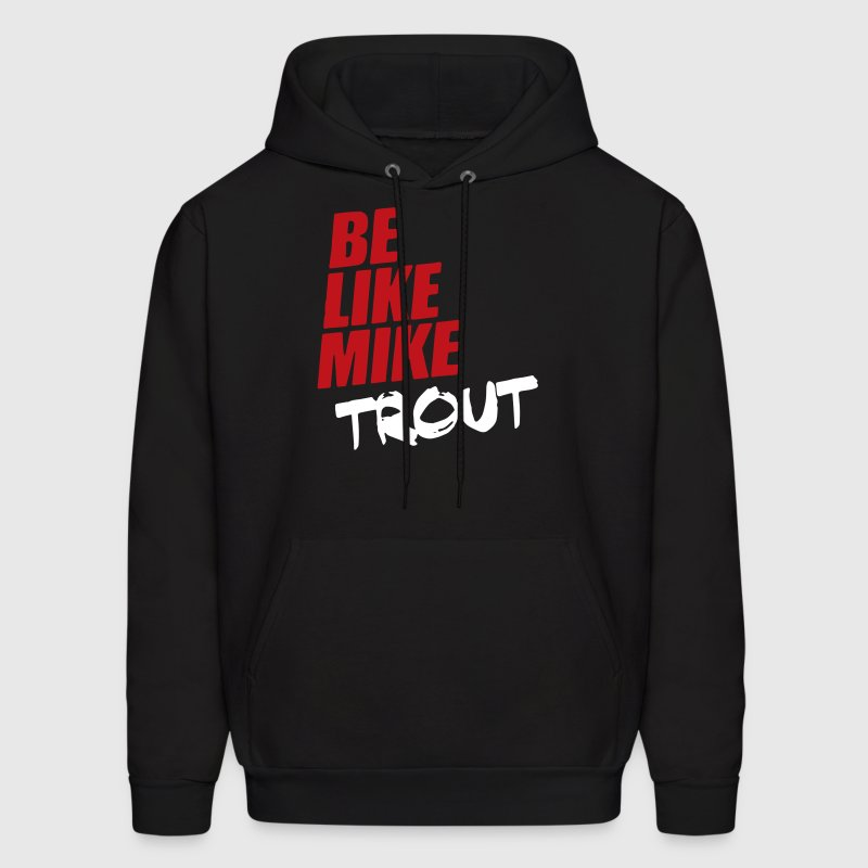 Be Like Mike Trout - Men's Hoodie