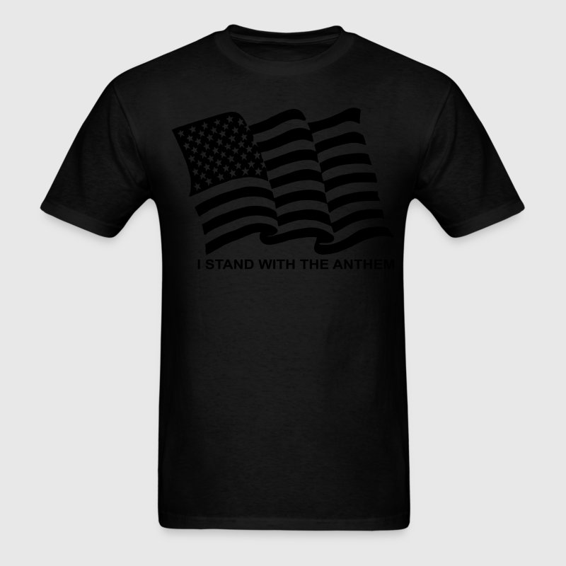 I stand with the anthem - Men's T-Shirt