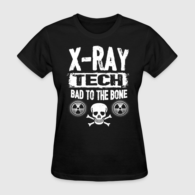 X-Ray Tech - Bad To The Bone T-Shirts - Women's T-Shirt
