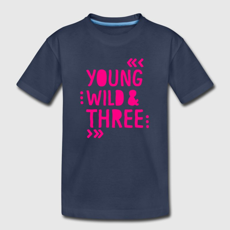 YOUNG WILD AND THREE Baby & Toddler Shirts - Toddler Premium T-Shirt