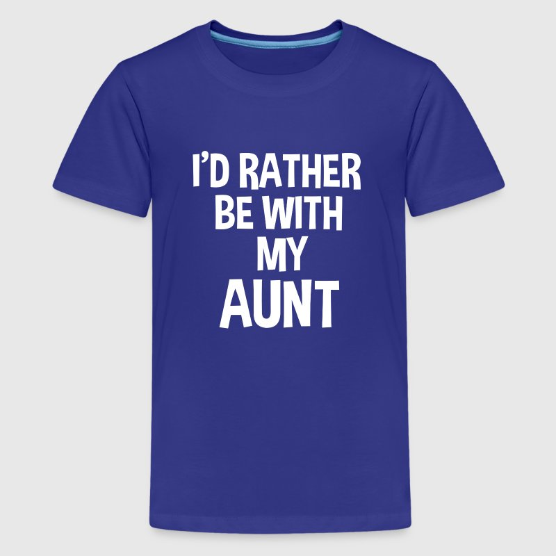 I'd rather be with my aunt funny kids shirt  - Kids' Premium T-Shirt