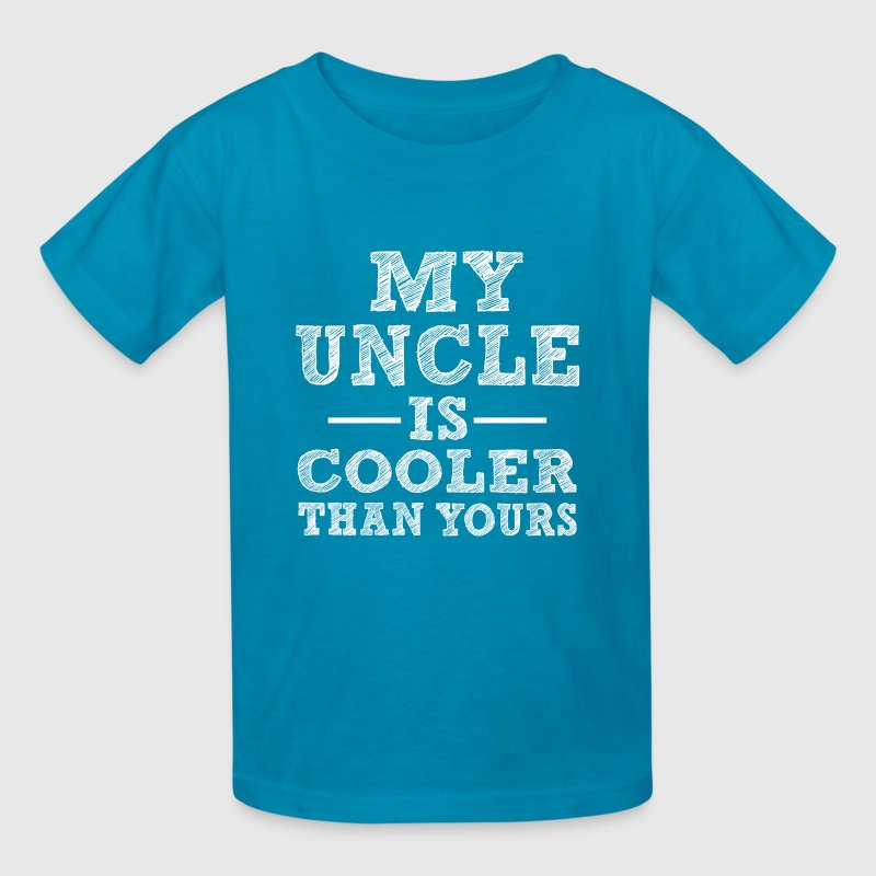 My uncle is cooler than yours funny saying  - Kids' T-Shirt