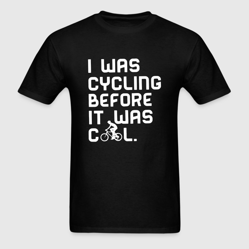 I Was Cycling Before It Was Cool - Men's T-Shirt