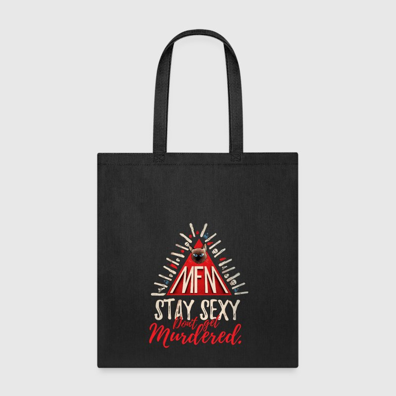 my favorite murder stay sexy don't get murdered - Tote Bag
