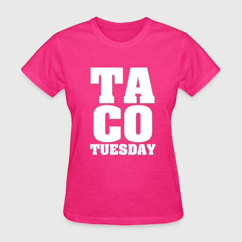 Funny Taco Tuesday shirt  - Women's T-Shirt