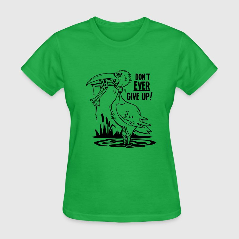 Don't Ever Give Up - Women's T-Shirt