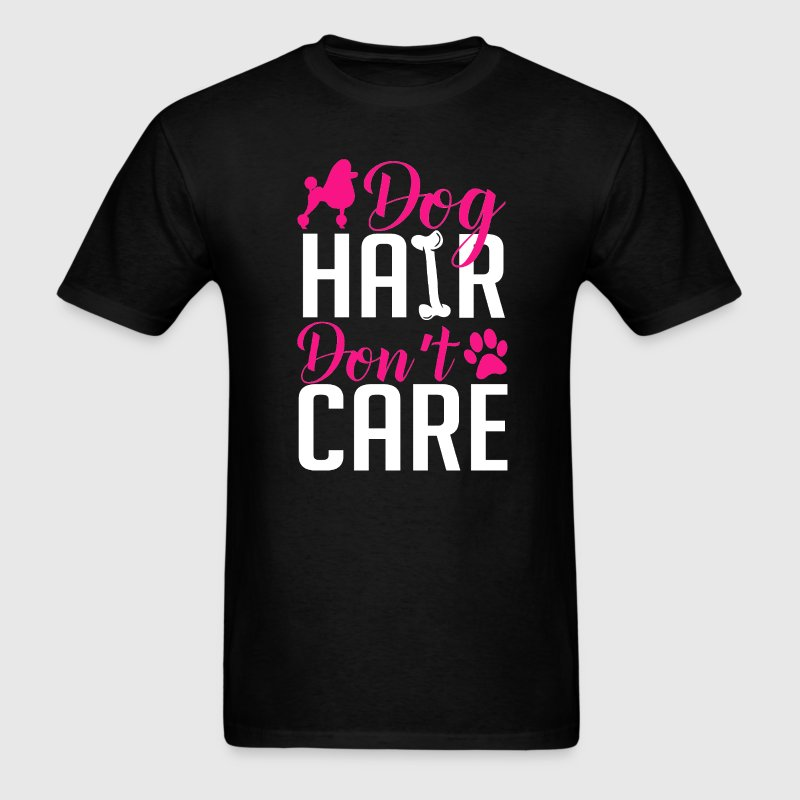 Poodle Hair Don't Care T-Shirt T-Shirts - Men's T-Shirt