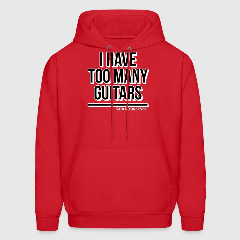 I Have Too Many Guitars Said No One Ever - Men's Hoodie