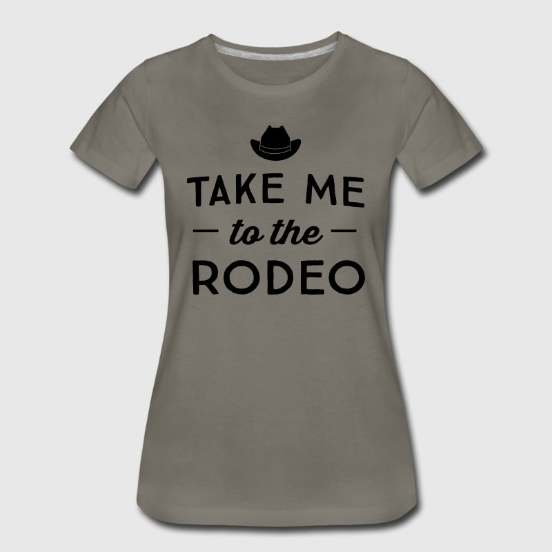 Take me to the rodeo T-Shirts - Women's Premium T-Shirt
