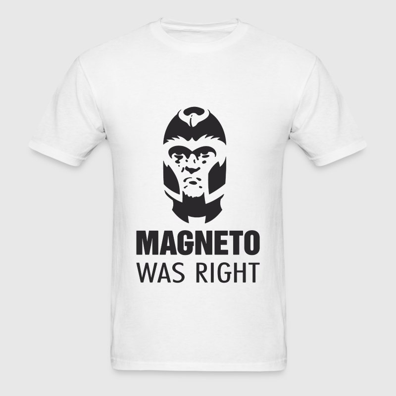 Magneto Was Right - Men's T-Shirt