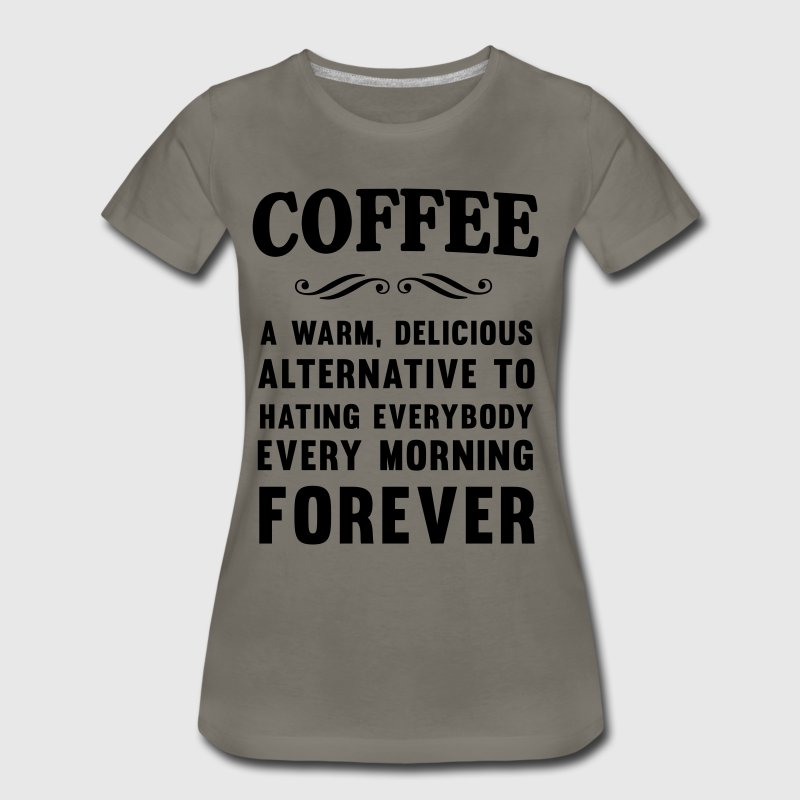 Coffee Warm Delicious T-Shirts - Women's Premium T-Shirt