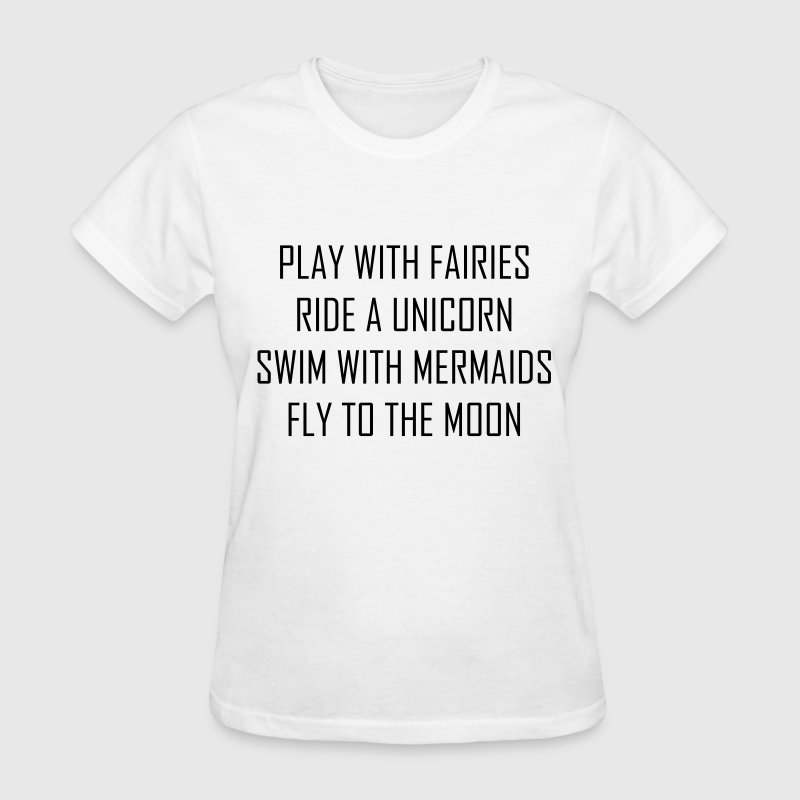 Play with fairies, ride a unicorn T-Shirts - Women's T-Shirt