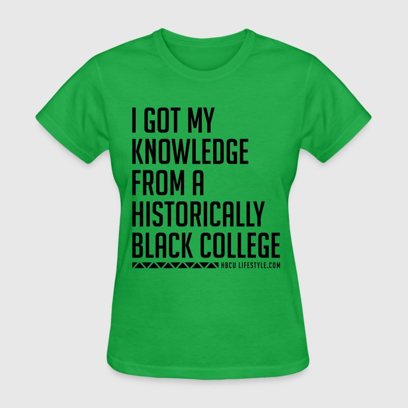 I Got My Knowledge From a Black College T-Shirt | Spreadshirt