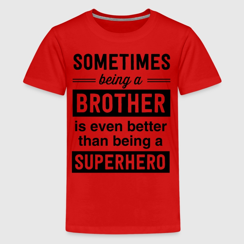 Sometimes being a brother superhero Kids' Shirts - Kids' Premium T-Shirt