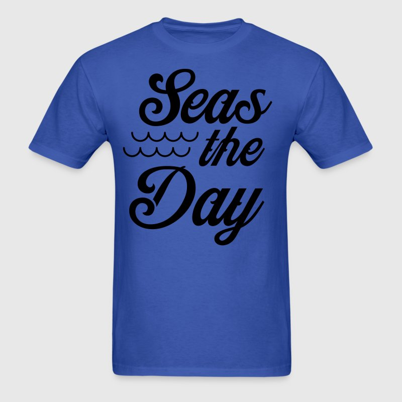 Seas the day T-Shirts - Men's T-Shirt