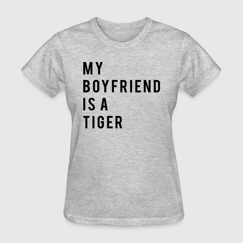 My boyfriend is a tiger T-Shirts - Women's T-Shirt